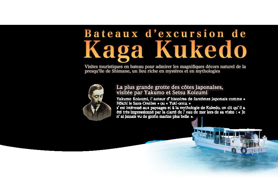 Bateaux d'excursion de Kaga Kukedo